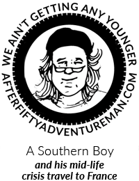 The After-Fifty Adventure Man, A Southern Boy and his mid-life crisis travel to France.